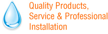 Quality Products, Service & Professional Installation